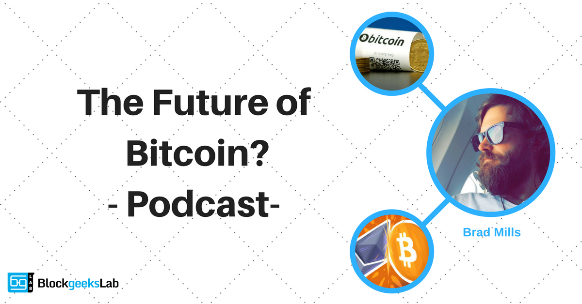 Brad Mills: What is the Future of Bitcoin?