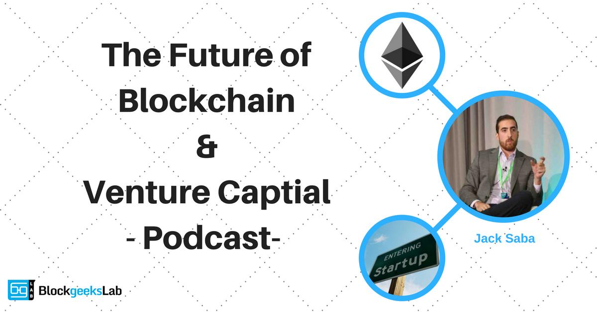 Jack Saba: The Future of Blockchain and Venture Capital