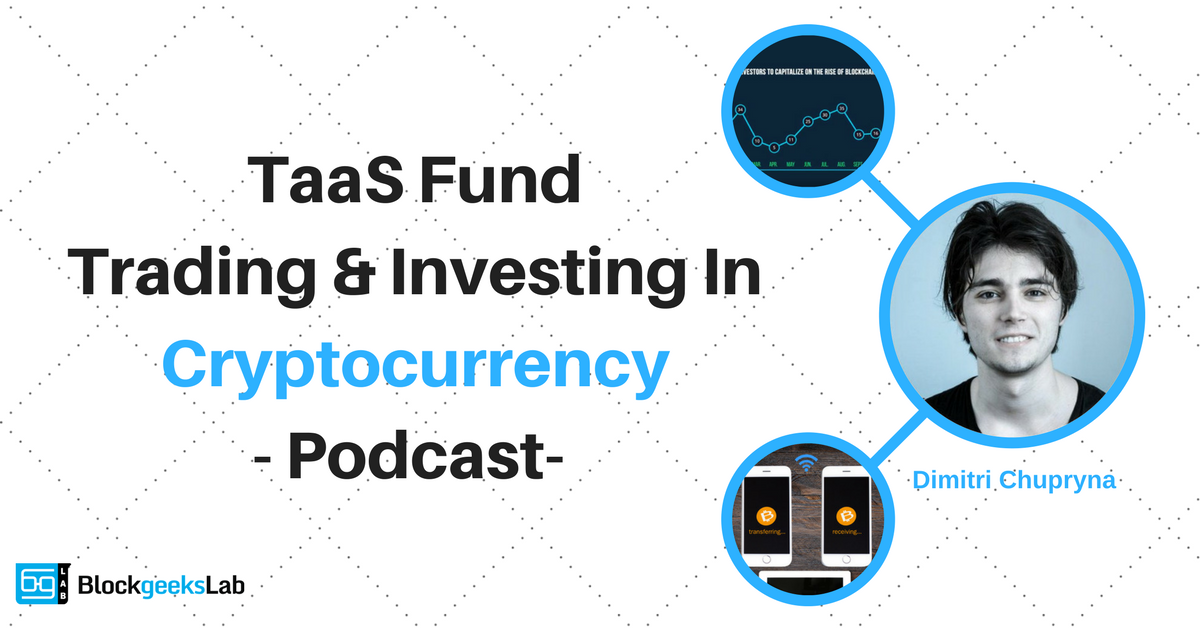 TaaS Fund: Trading & Investing In Cryptocurrency