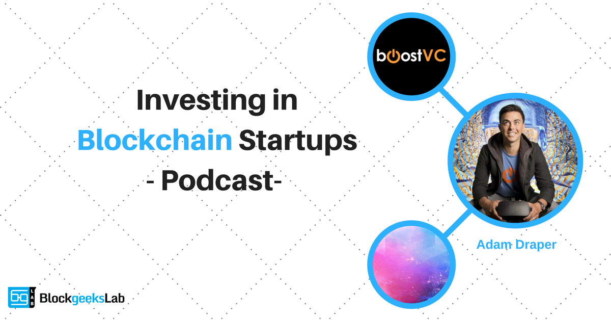Adam Draper: Investing in Blockchain Startups