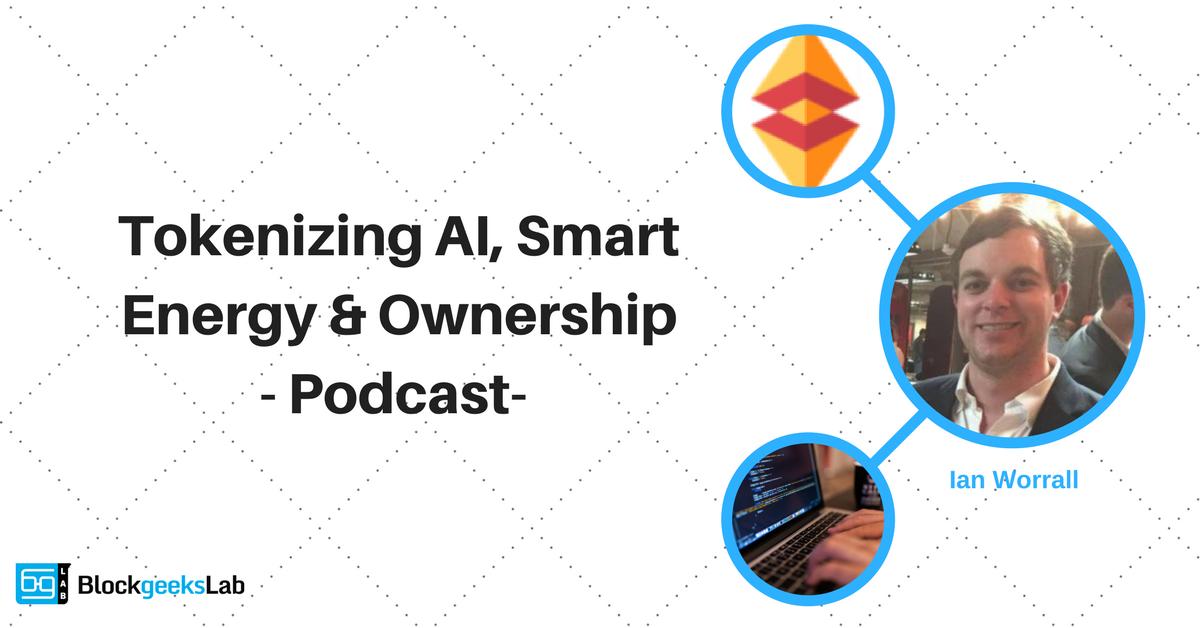 Ian Worrall: Tokenizing AI, Smart Energy And Ownership
