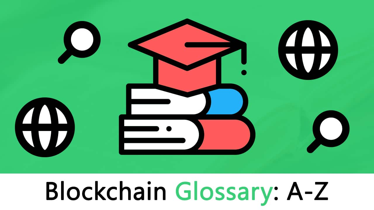 Blockchain Glossary: From A-Z
