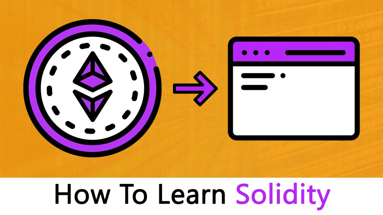 How To Learn Solidity: The Ultimate Ethereum Coding Tutorial