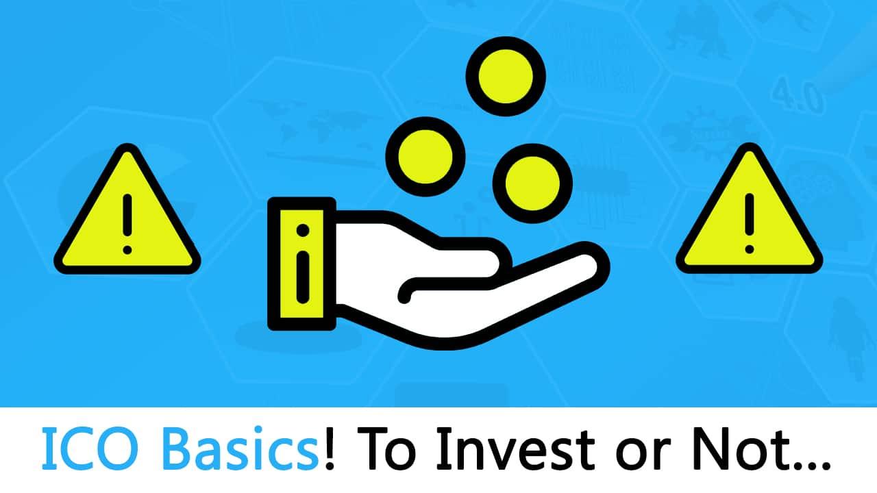 ICO Basics, To Invest or Not? Cutting Through The Bullshit