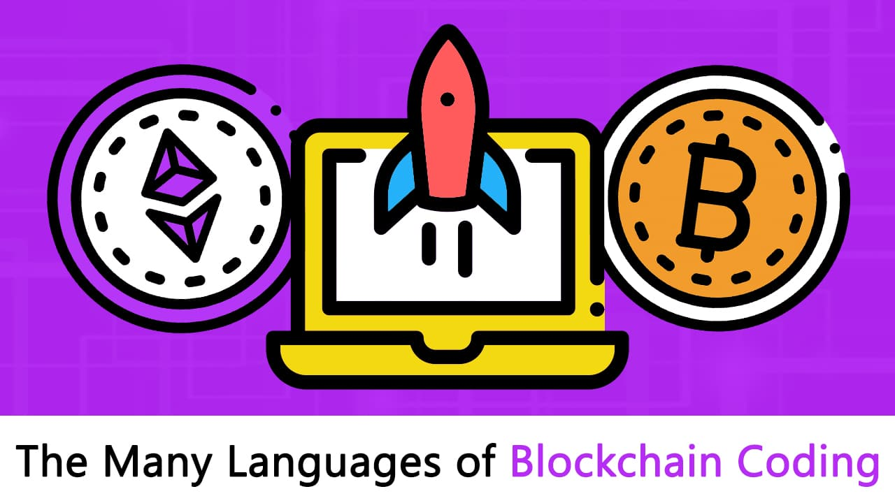 Blockchain Coding: The Many different Languages You Need!