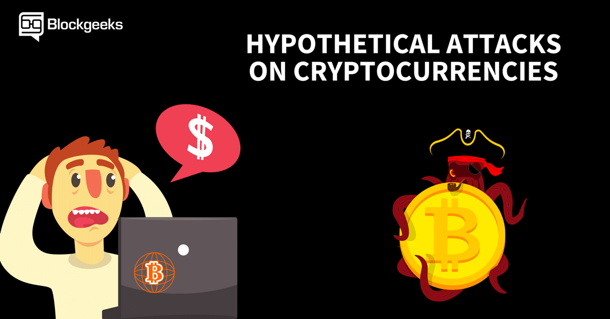 Hypothetical Attacks on Cryptocurrencies