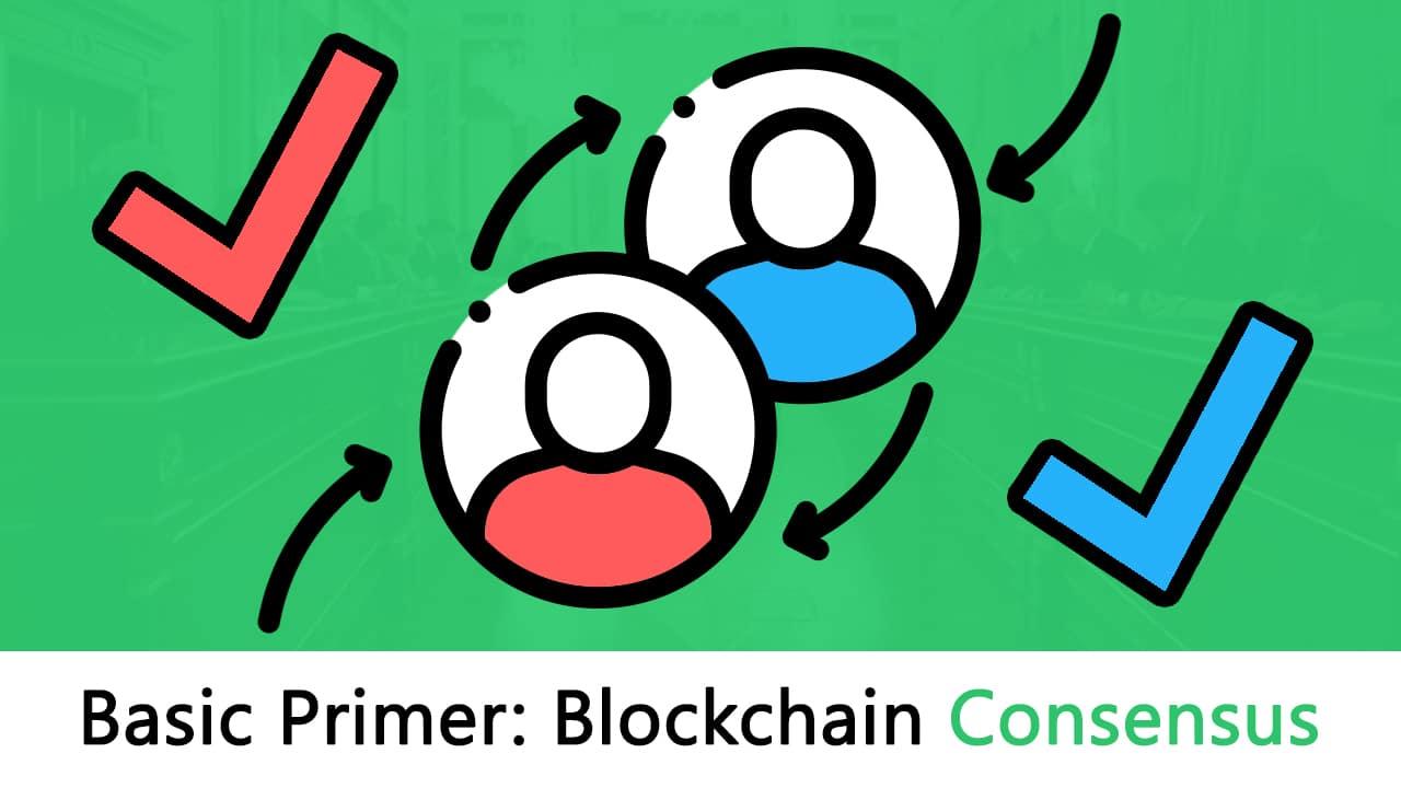 basic primer blockchain consensus