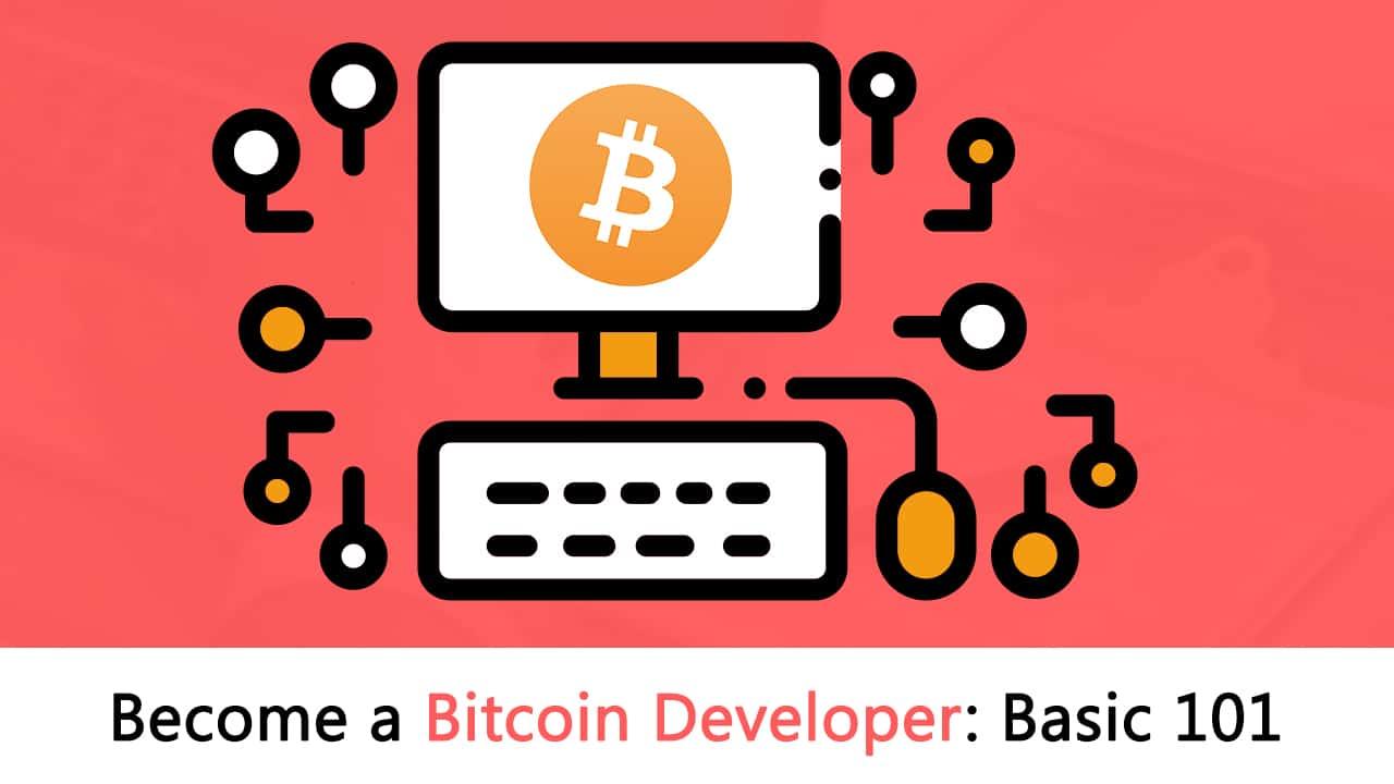 Become A Bitcoin Developer: Basic 101