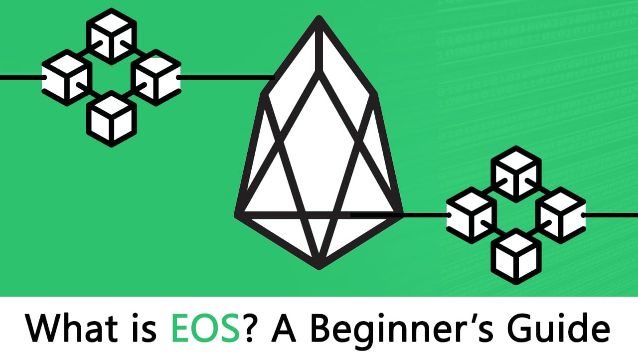 What is EOS Blockchain: Beginners Guide
