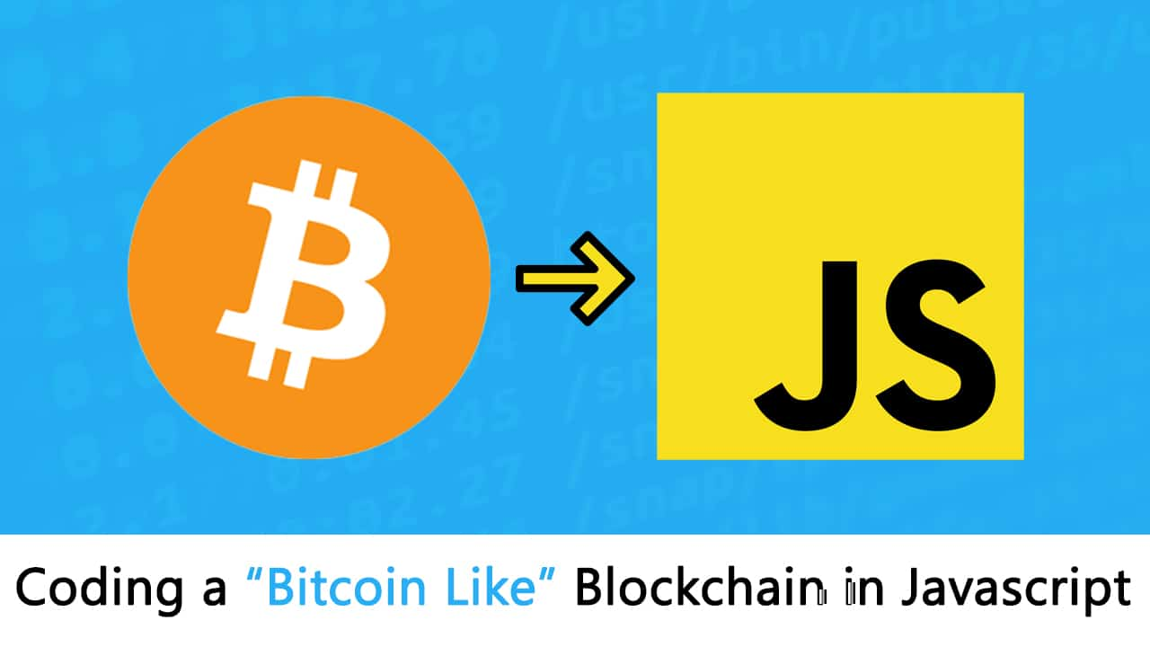 "How To Code a Bitcoin ""like"" Blockchain In JavaScript"