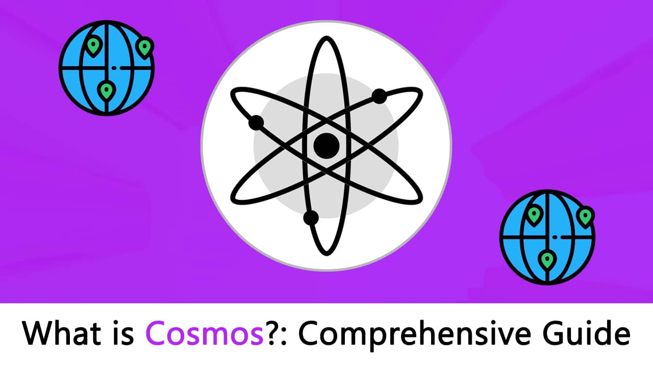 What is Cosmos Blockchain? The Most Comprehensive Guide Ever