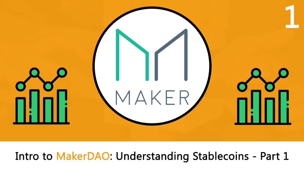 Intro to MakerDAO: Understanding Stablecoins (Part 1)