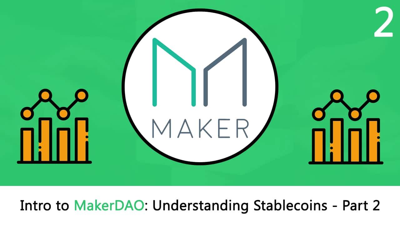 Intro to MakerDAO: Stablecoin (Blockgeeks Part 2)
