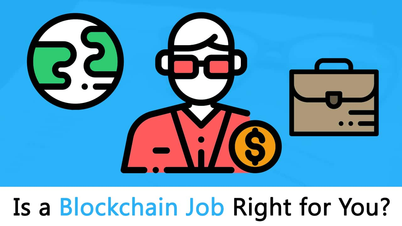 Blockchain Jobs: Is One Right for You? [Step-by-Step Guide