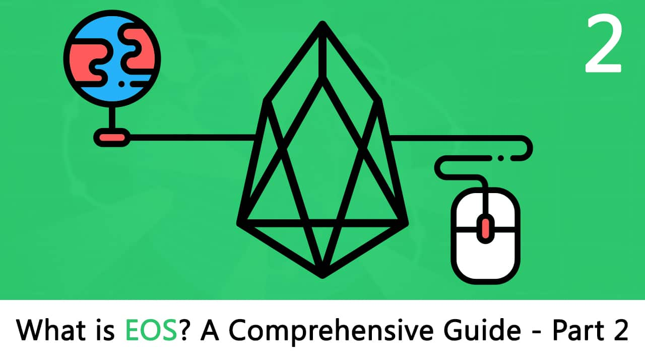 What is EOS? Most Comprehensive Guide  Part 2