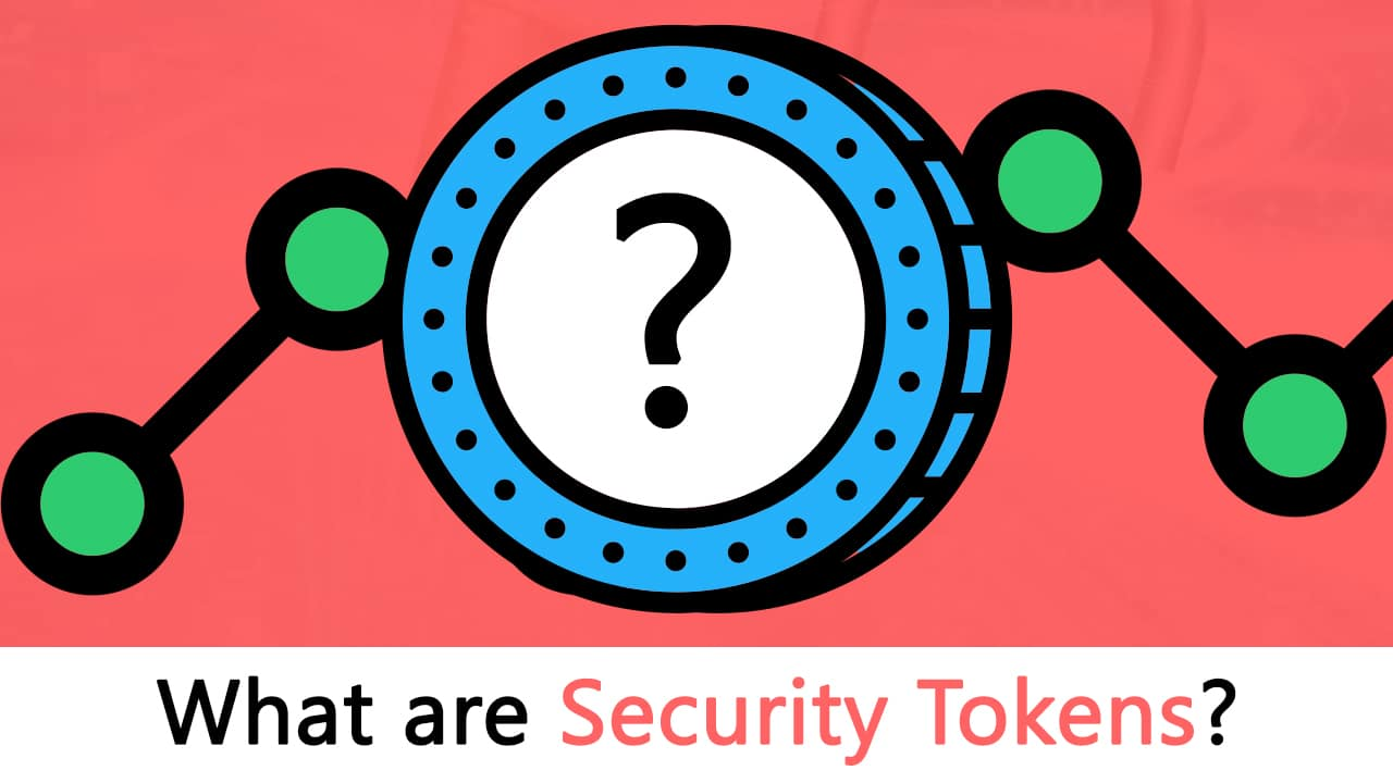 What are Security Tokens? (Fully Comprehensive Guide)