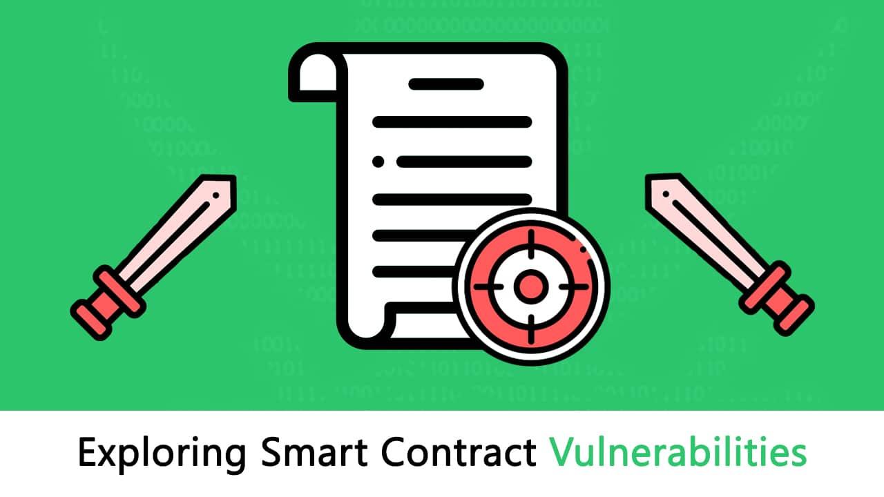 Exploring Smart Contract Vulnerabilities: (Ultimate Guide)