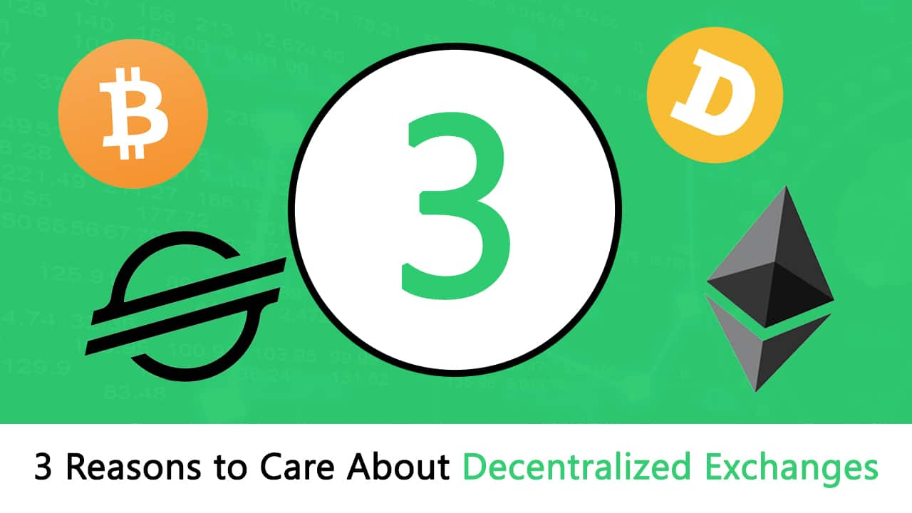 3 Reasons Why You Should Care about Decentralized Exchanges