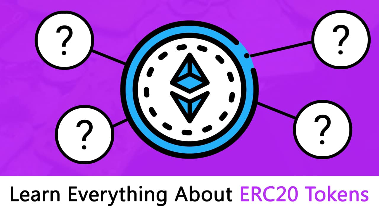 Learn Everything About ERC20 Tokens: The Most Comprehensive