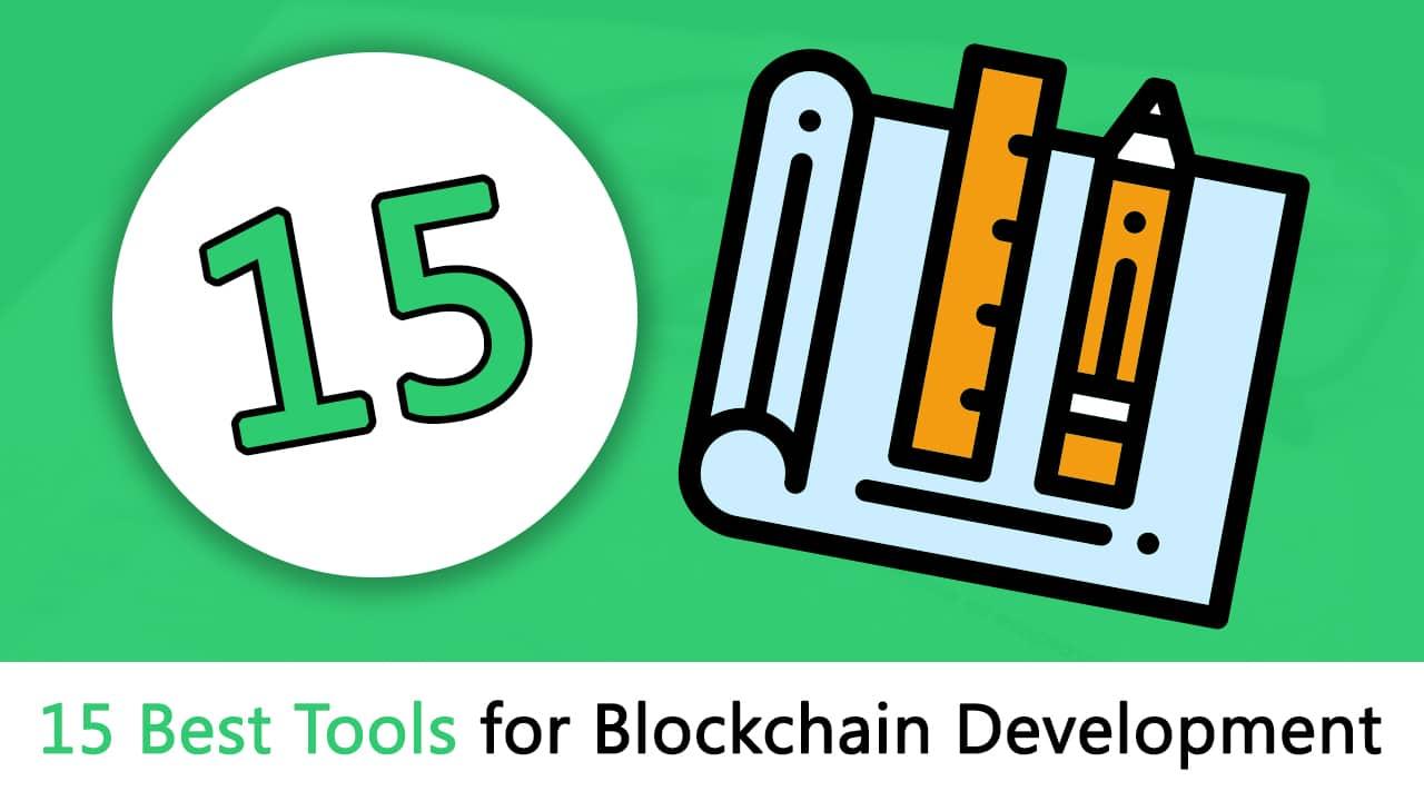 15 of the Best Tools for Blockchain Development - Blockgeeks