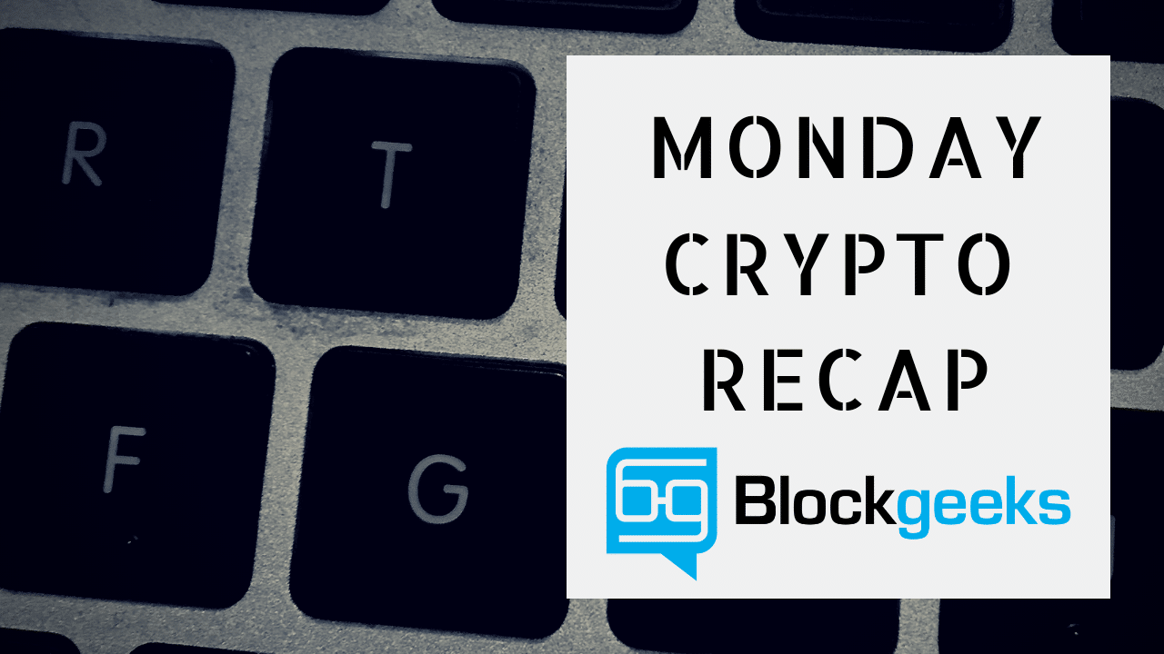 Monday Crypto Recap by Blockgeeks – 10/15/18