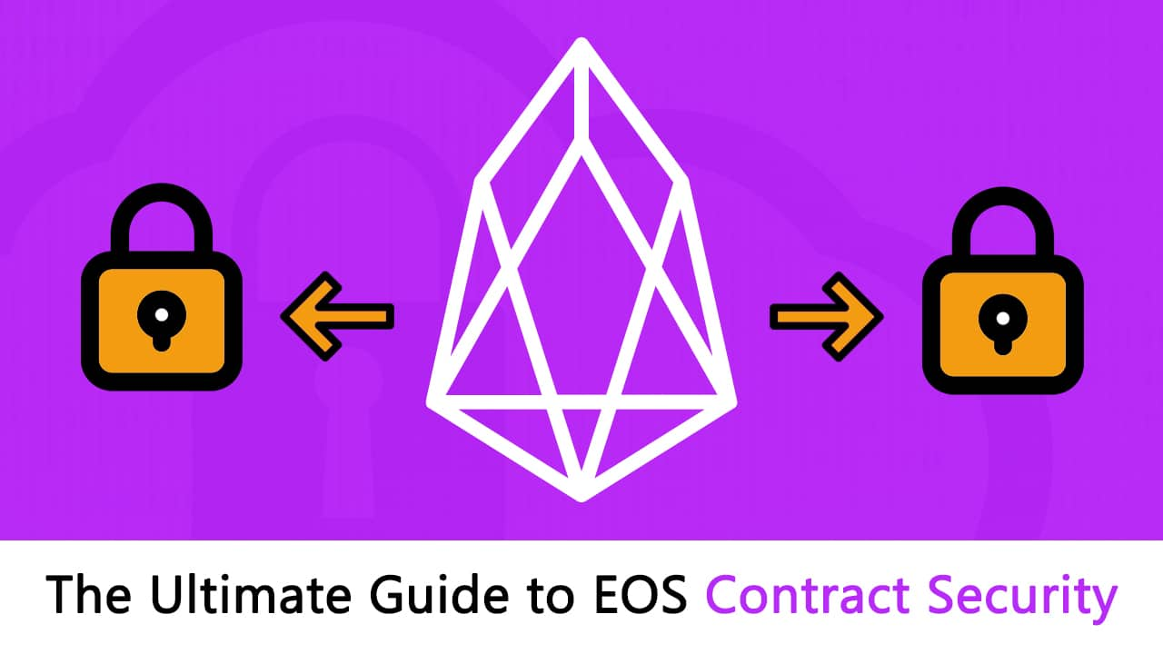 Ultimate Guide to EOS Smart Contract Security