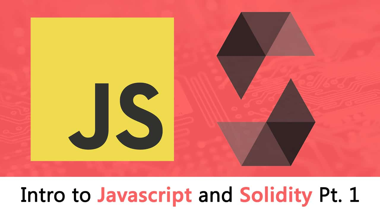 Introduction to Javascript and Solidity- Part 1: Javascript