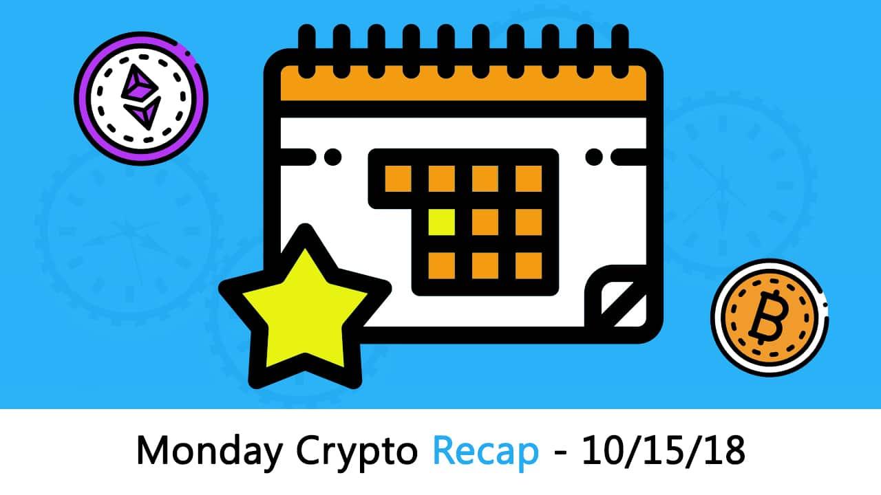 Monday Crypto Recap by Blockgeeks – 10/15/18