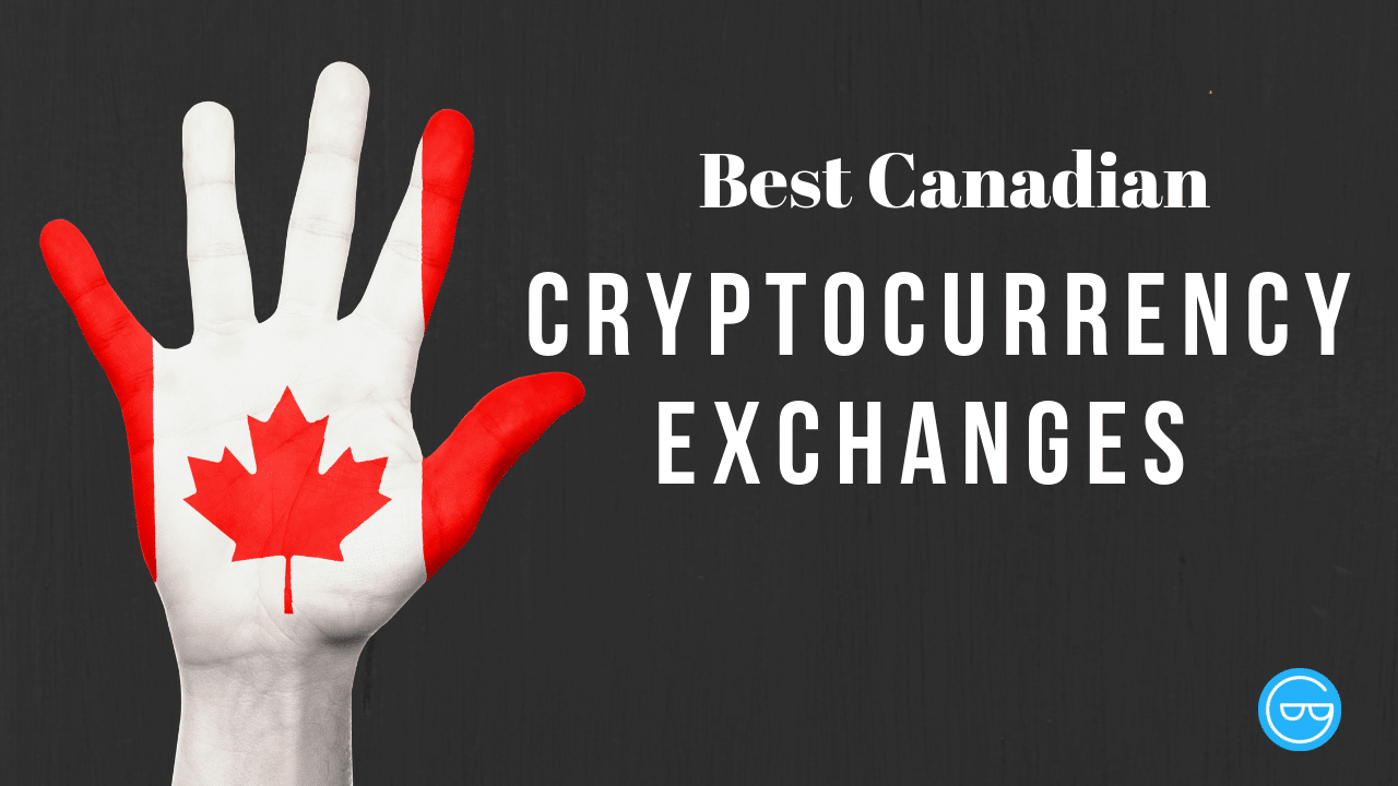 7 Best Canadian Cryptocurrency Exchanges