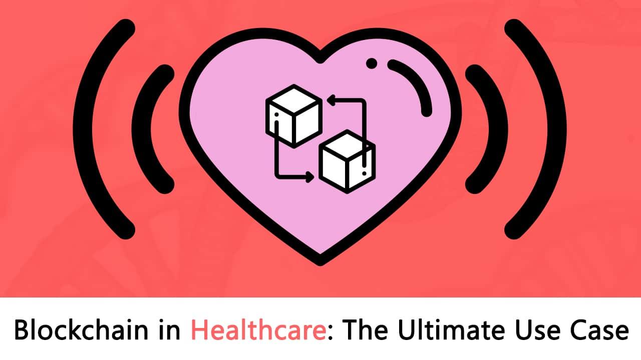 Blockchain in healthcare: The Ultimate use case?