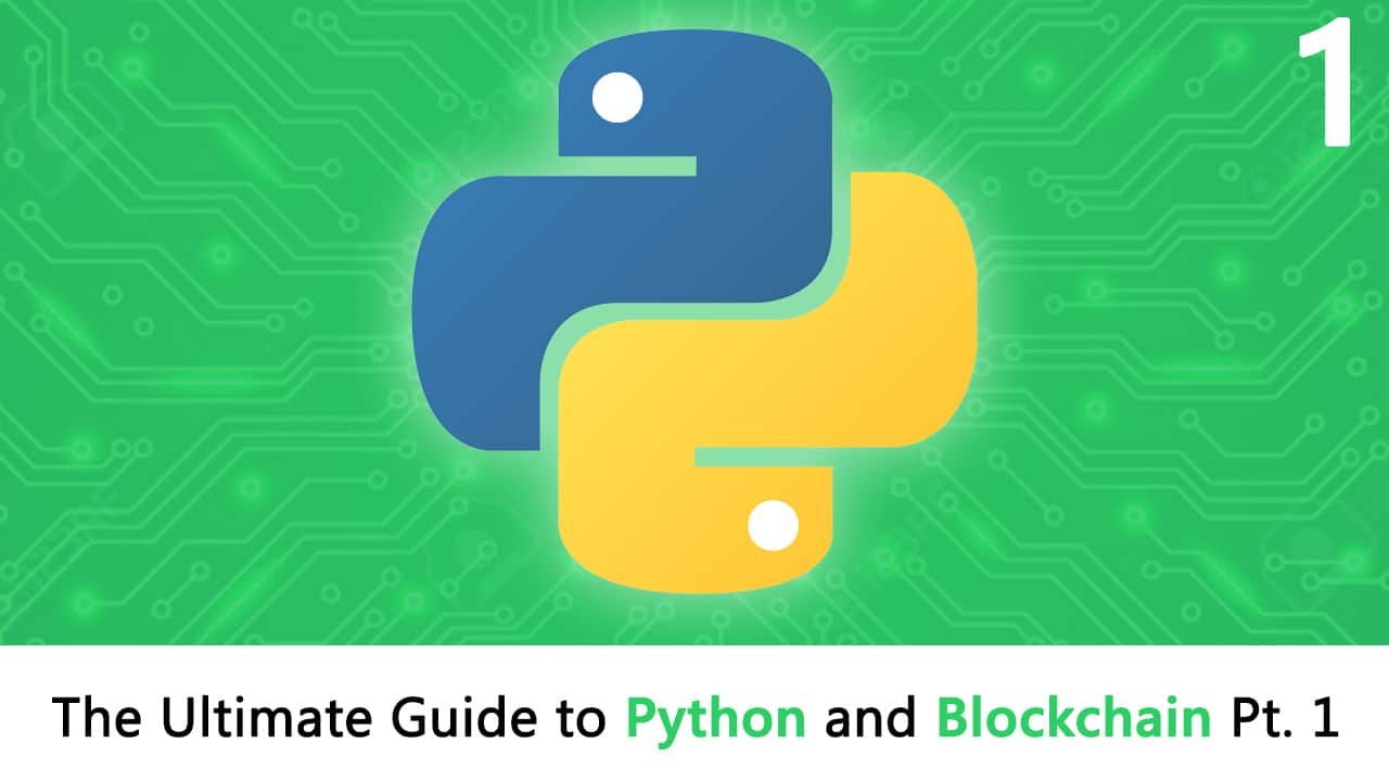 The Ultimate Guide to Python and Blockchain: Part 1