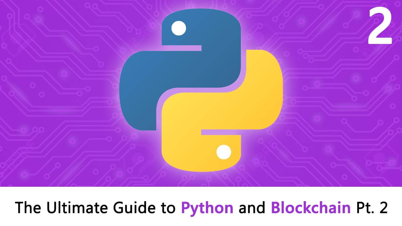 The Ultimate Guide to Python and Blockchain: Part 2