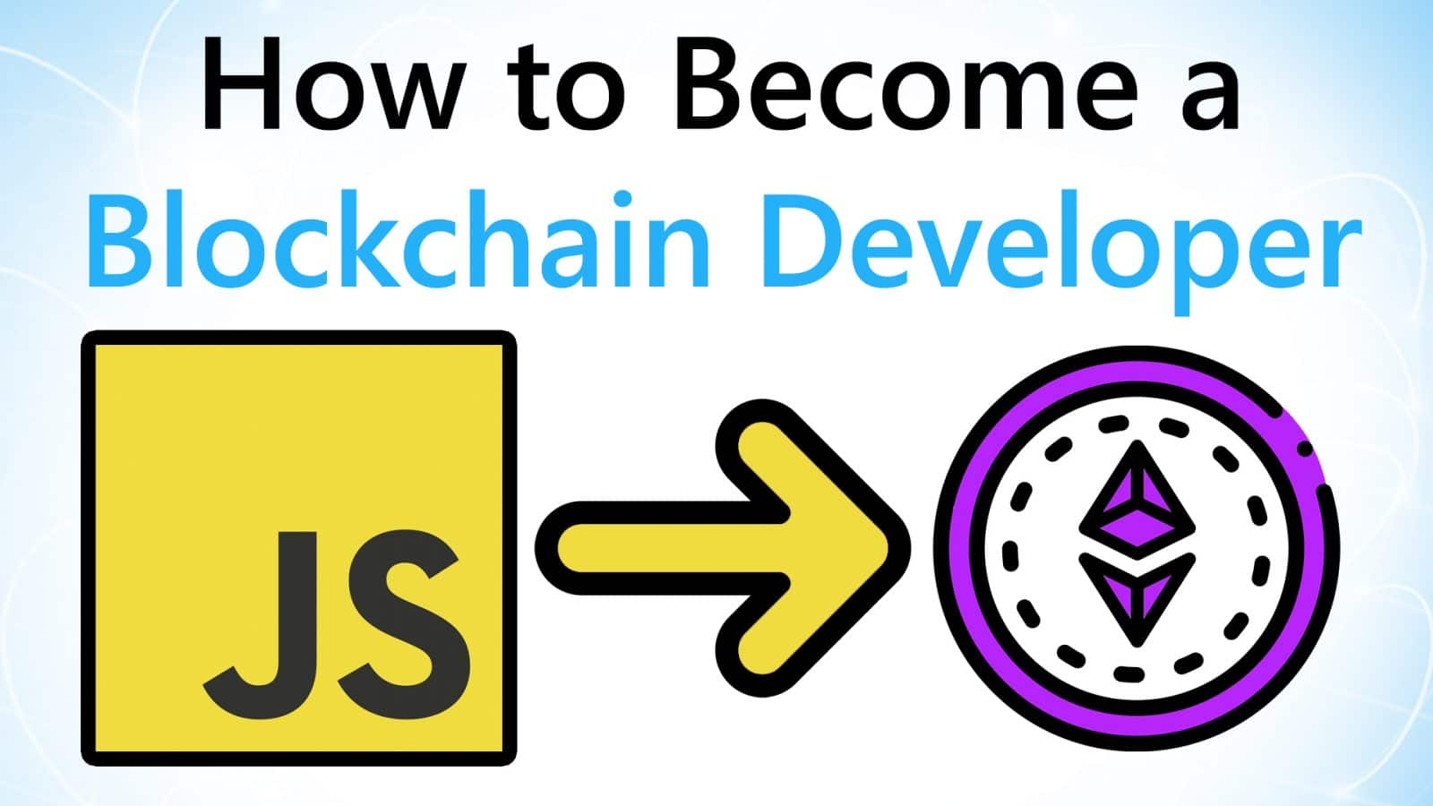 Video Guide: How to Become a Blockchain Developer