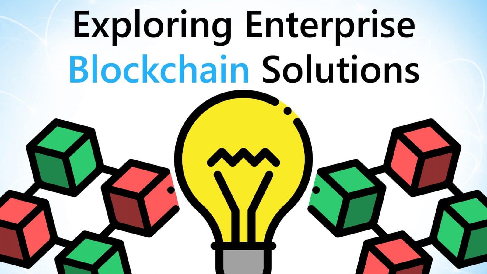 Video Guide: Exploring Enterprise Blockchain Solution