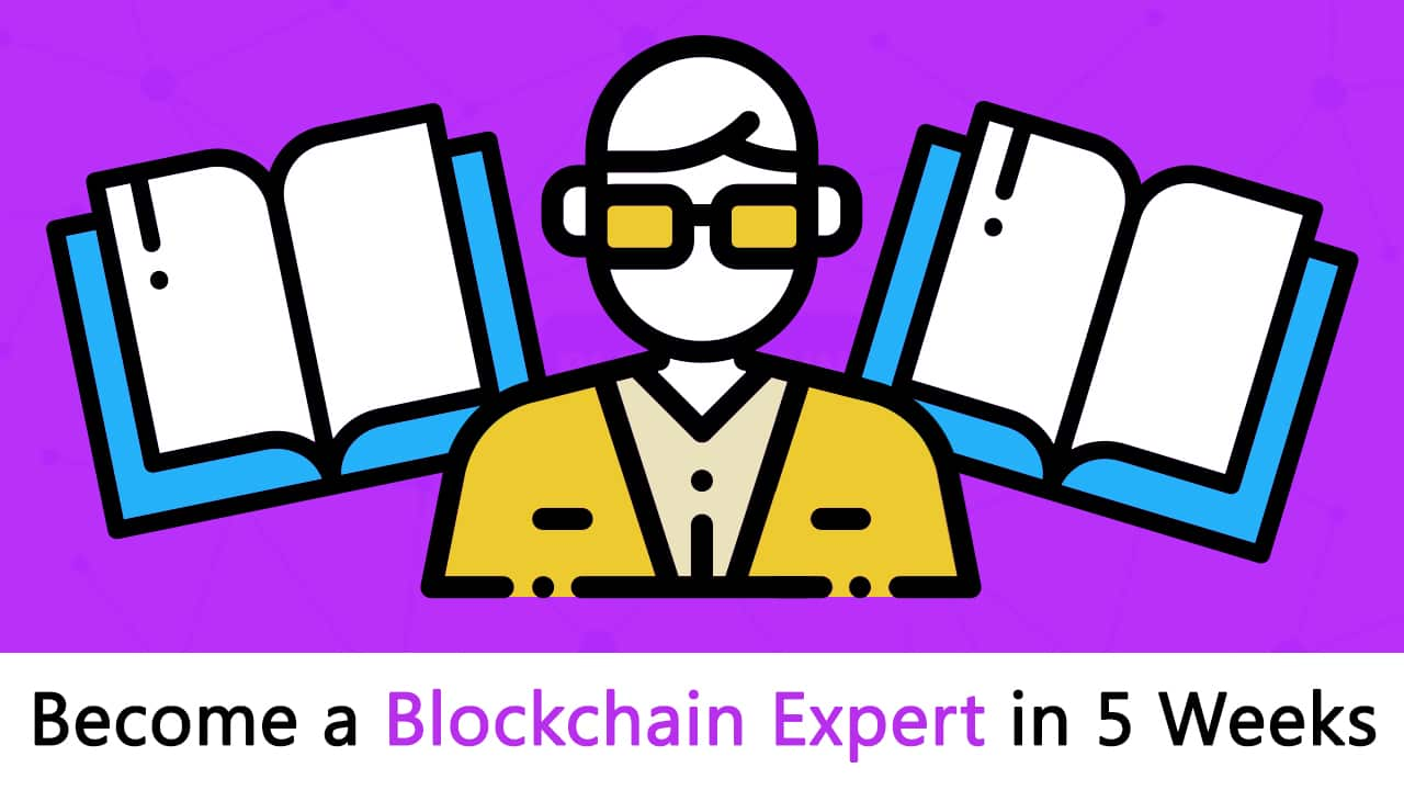Blockchain Certification: How to Become a Blockchain Expert in Under 5 weeks