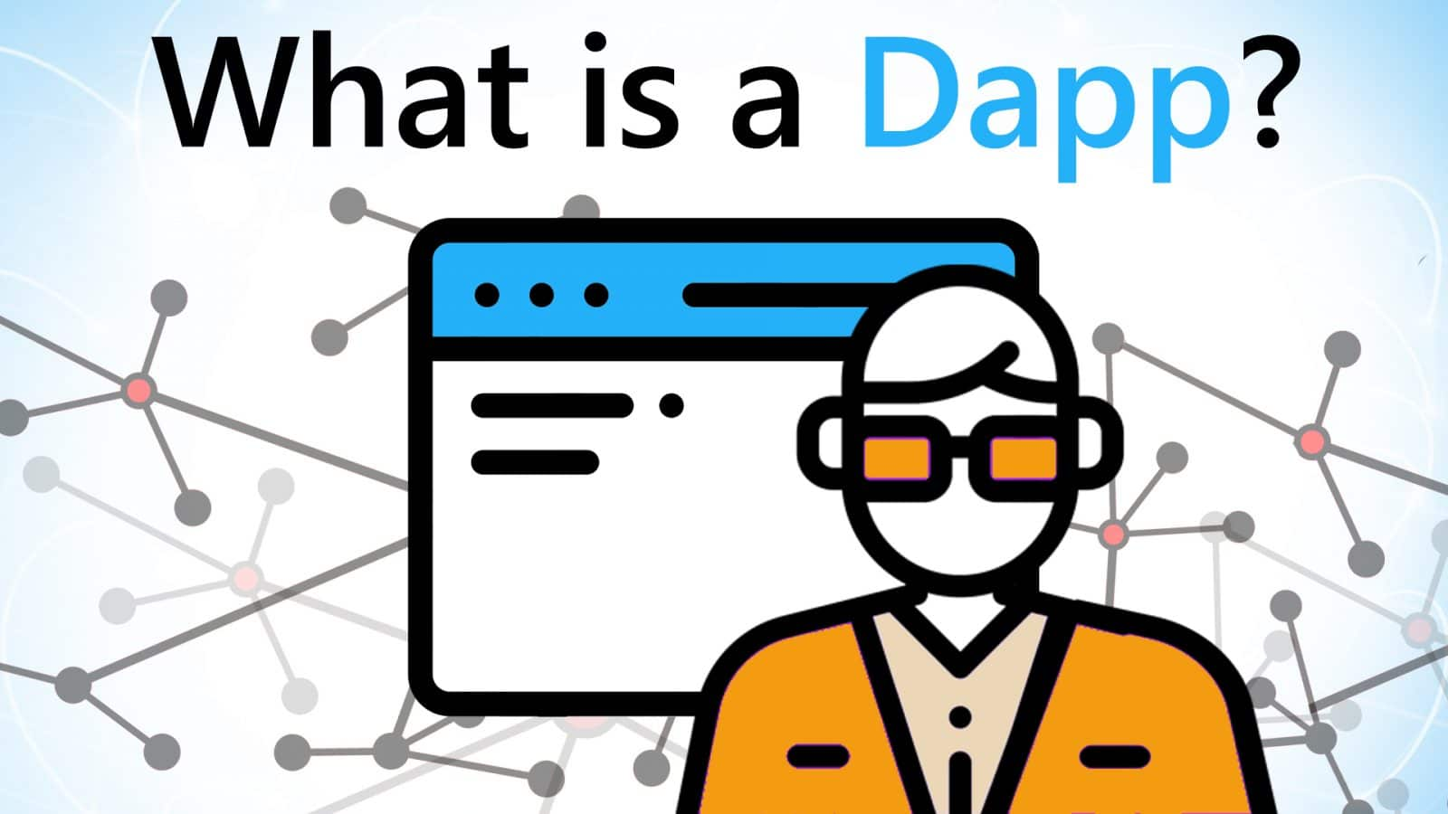 Video Guide: What is a Dapp?