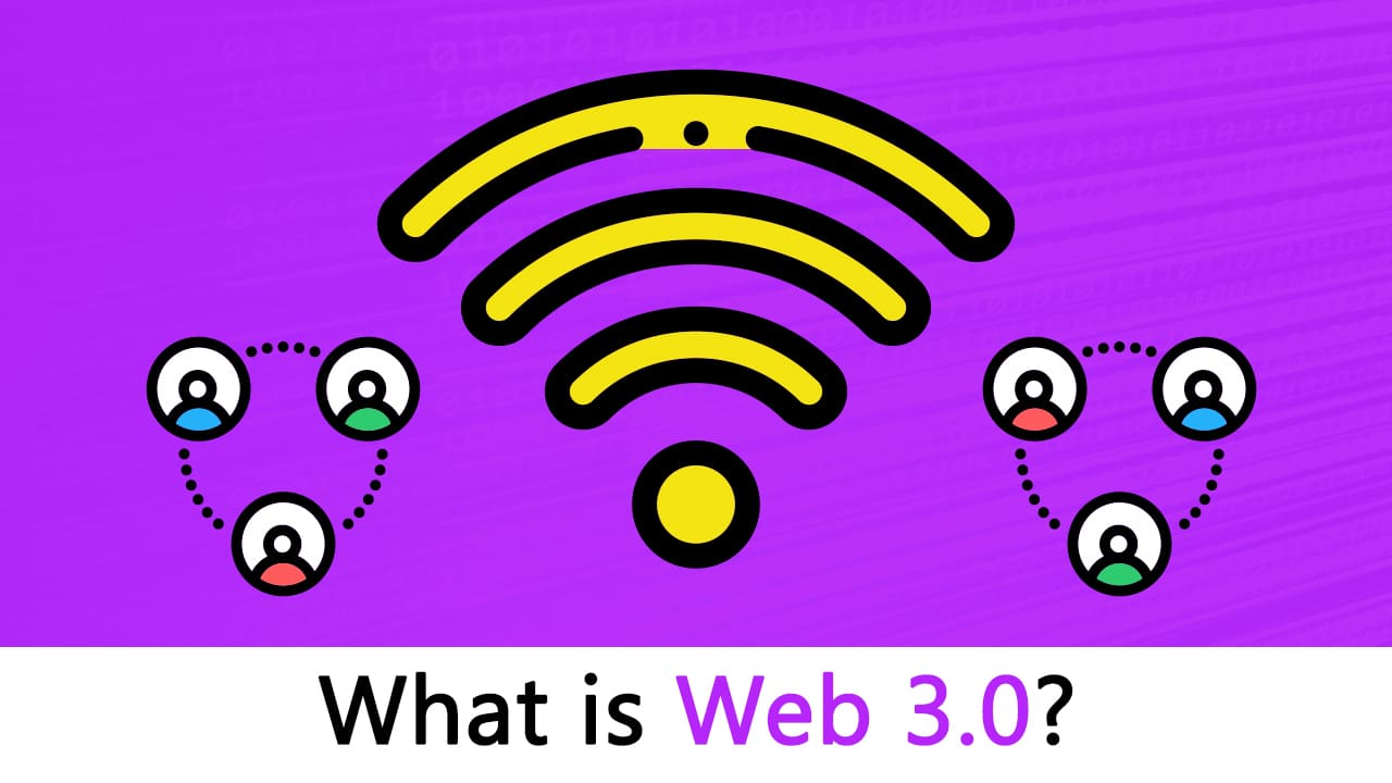 What is Web 3.0? The Evolution of the Internet