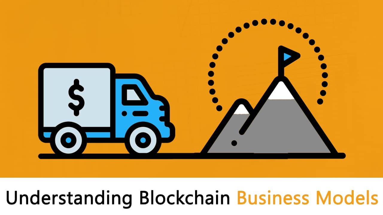 Understand Blockchain Business Models: Complete Guide