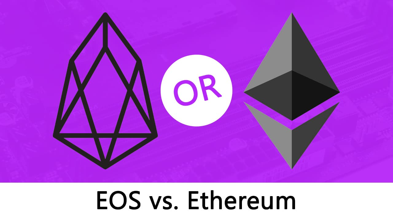 Ethereum VS EOS: Ultimate Comparison Guide