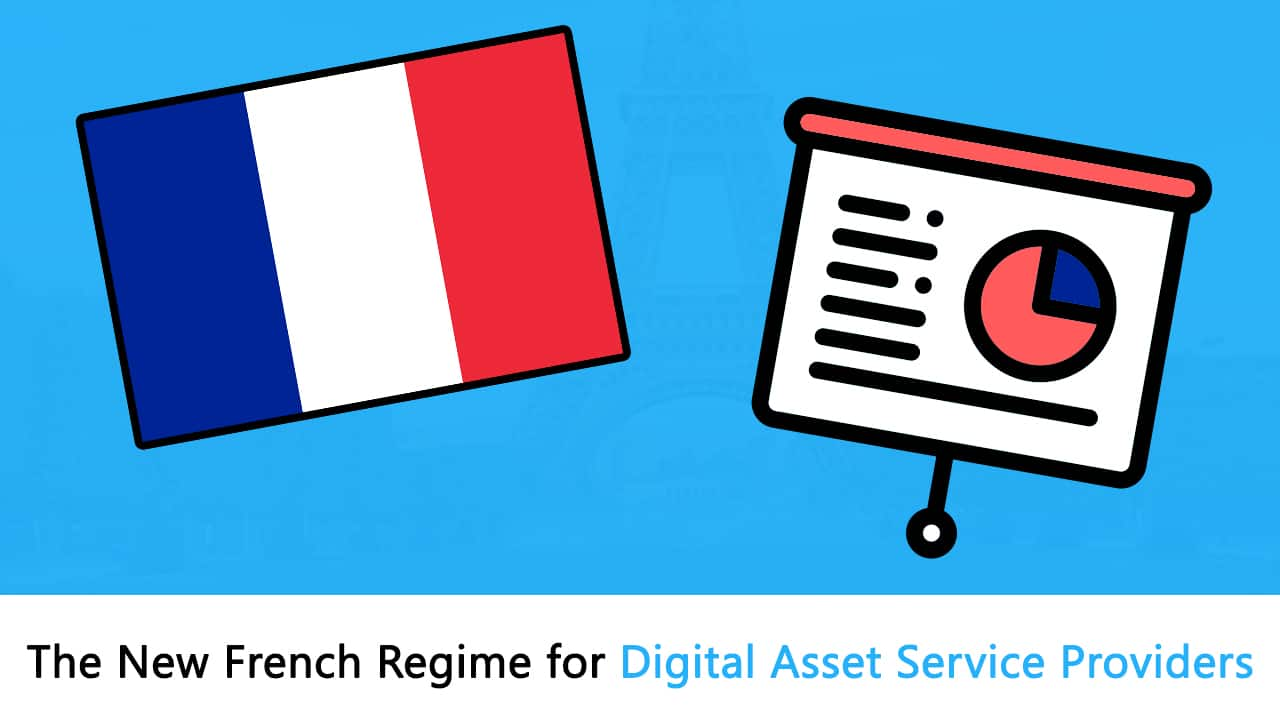 Ultimate Guide: The New French Regime for Digital Asset Service Providers