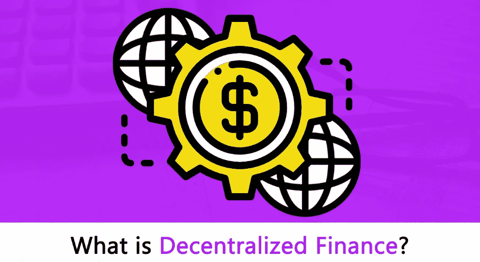 DeFi - What in the world is Decentralized Finance? The Most Comprehensive Guide