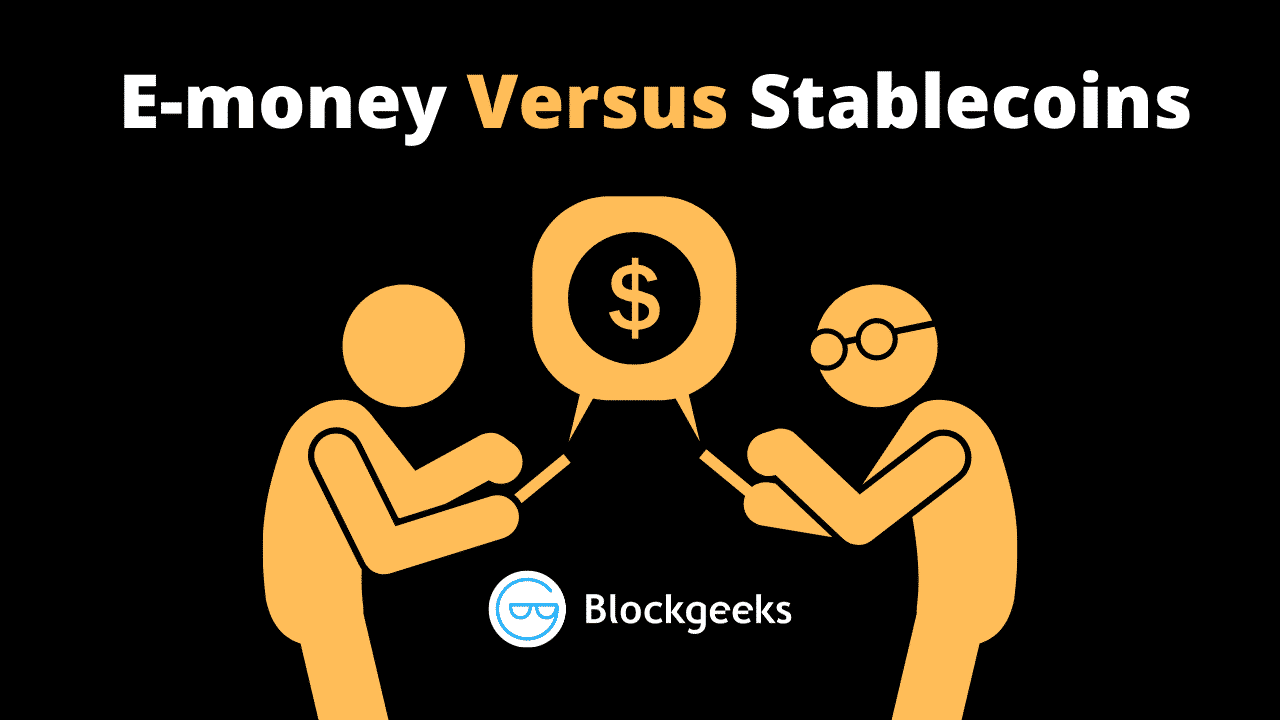 E-money versus Stablecoins – One and the same thing?