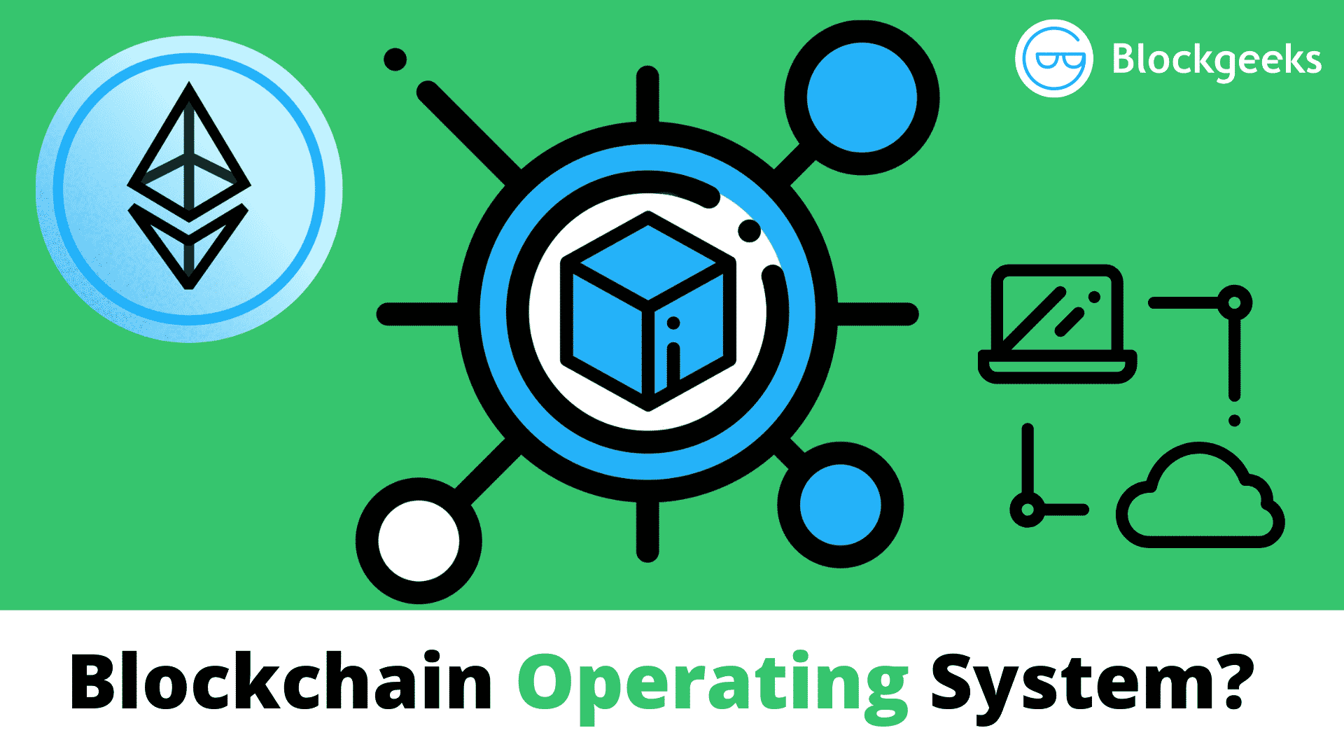 What is a Blockchain Operating System?