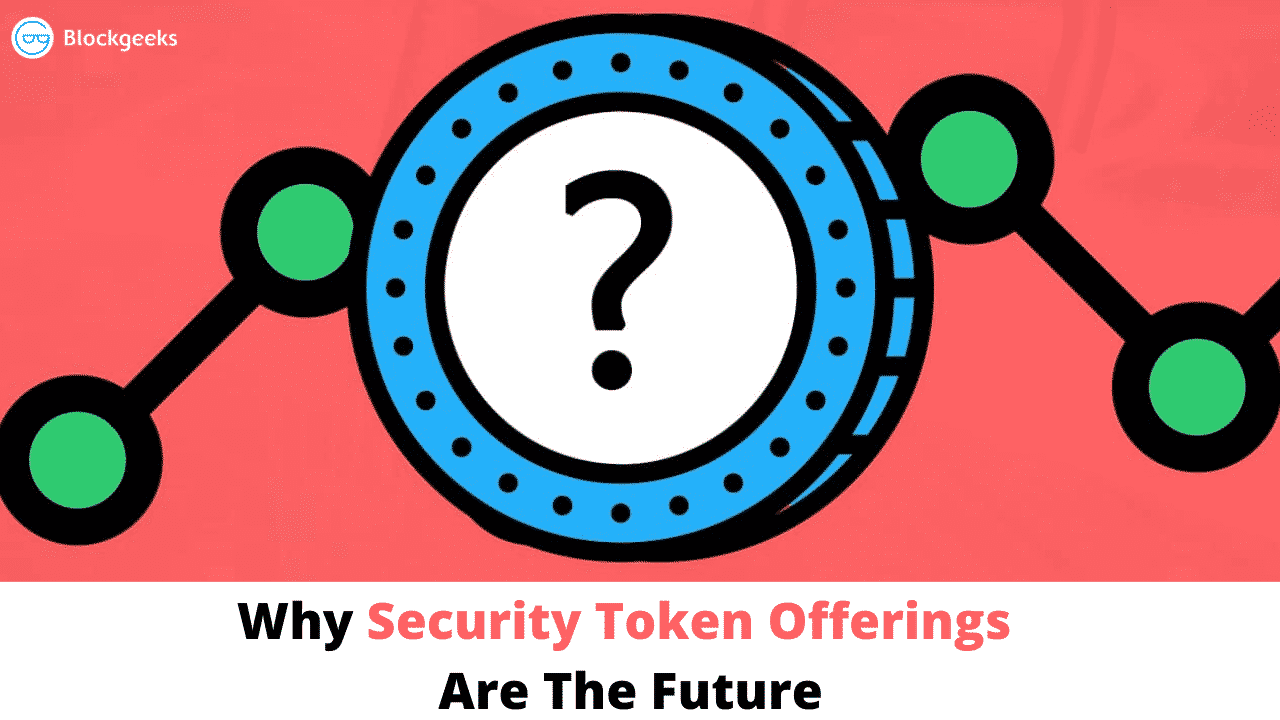 Why Security Token Offerings Are The Future