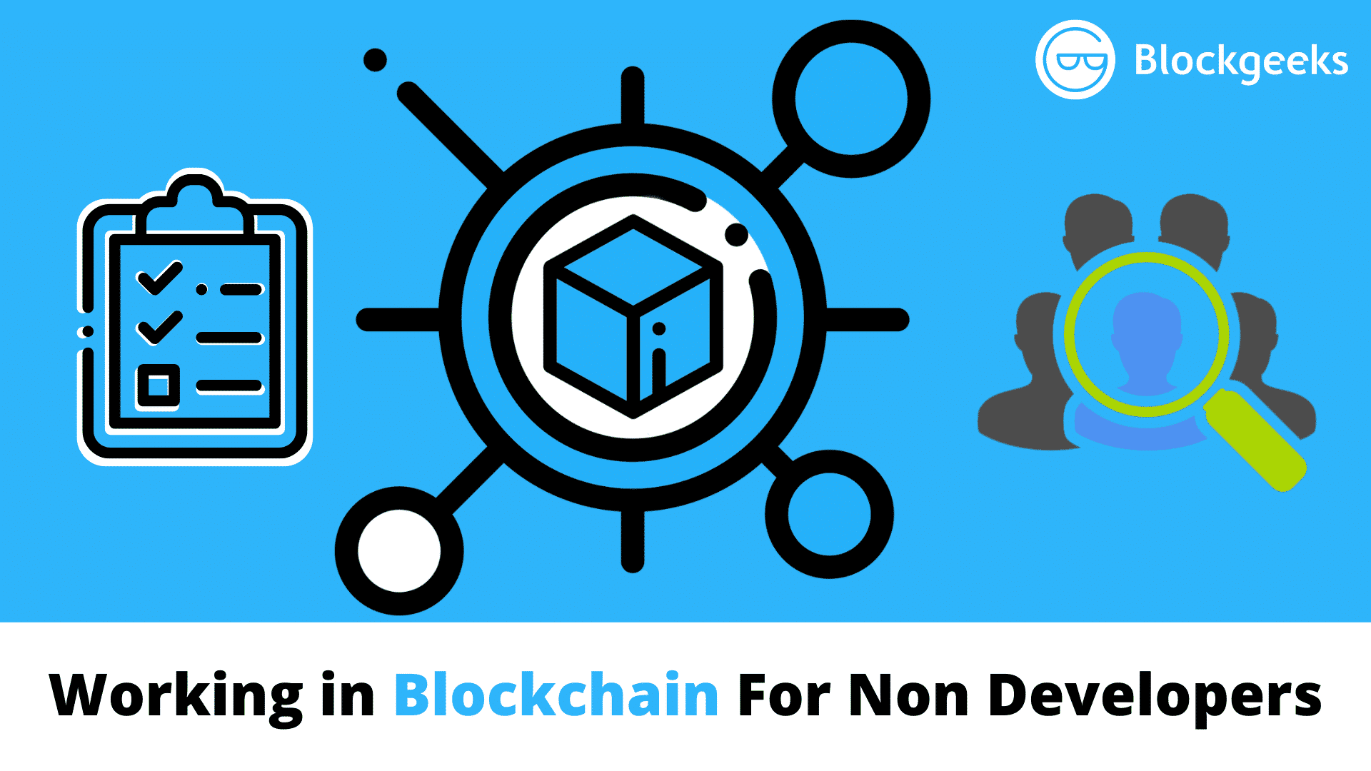 Working in Blockchain For Non Developers [No Coding Needed]