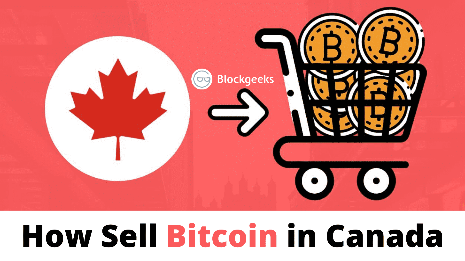 11 Méthodes faciles «Comment vendre Bitcoin au Canada» [Les plus mises à jour]