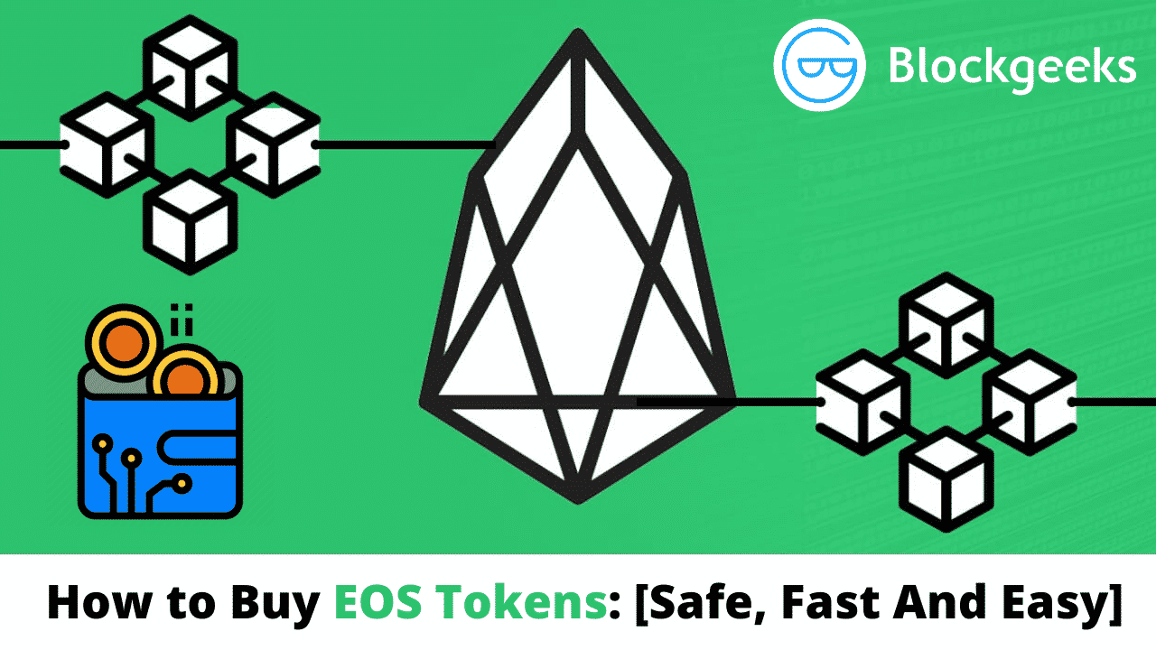 How to Buy EOS Tokens: [Safe, Fast And Easy]