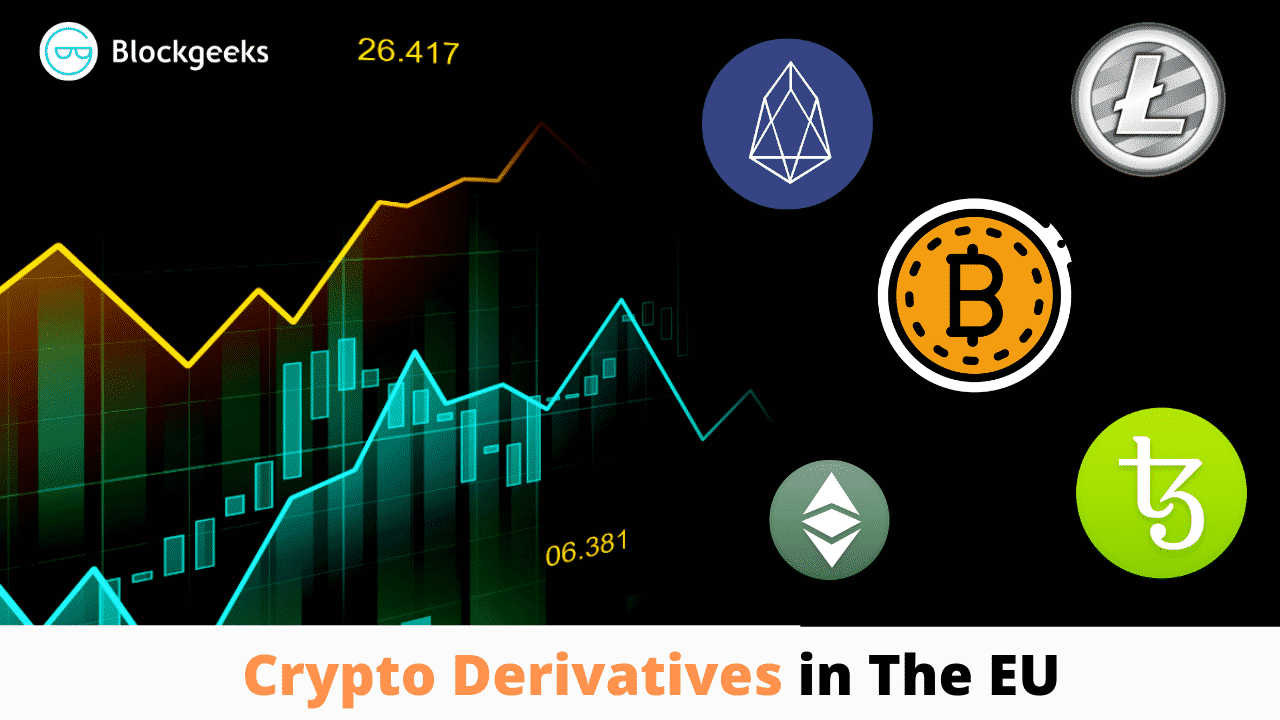 Crypto Derivatives in The EU – a breakdown