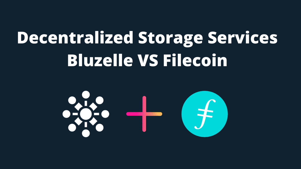 Bluzelle Vs Filecoin-  A Side by Side Comparison of the Decentralized Storage Services