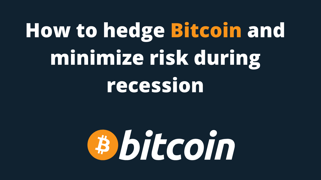 How to hedge Bitcoin and minimize risk during a recession